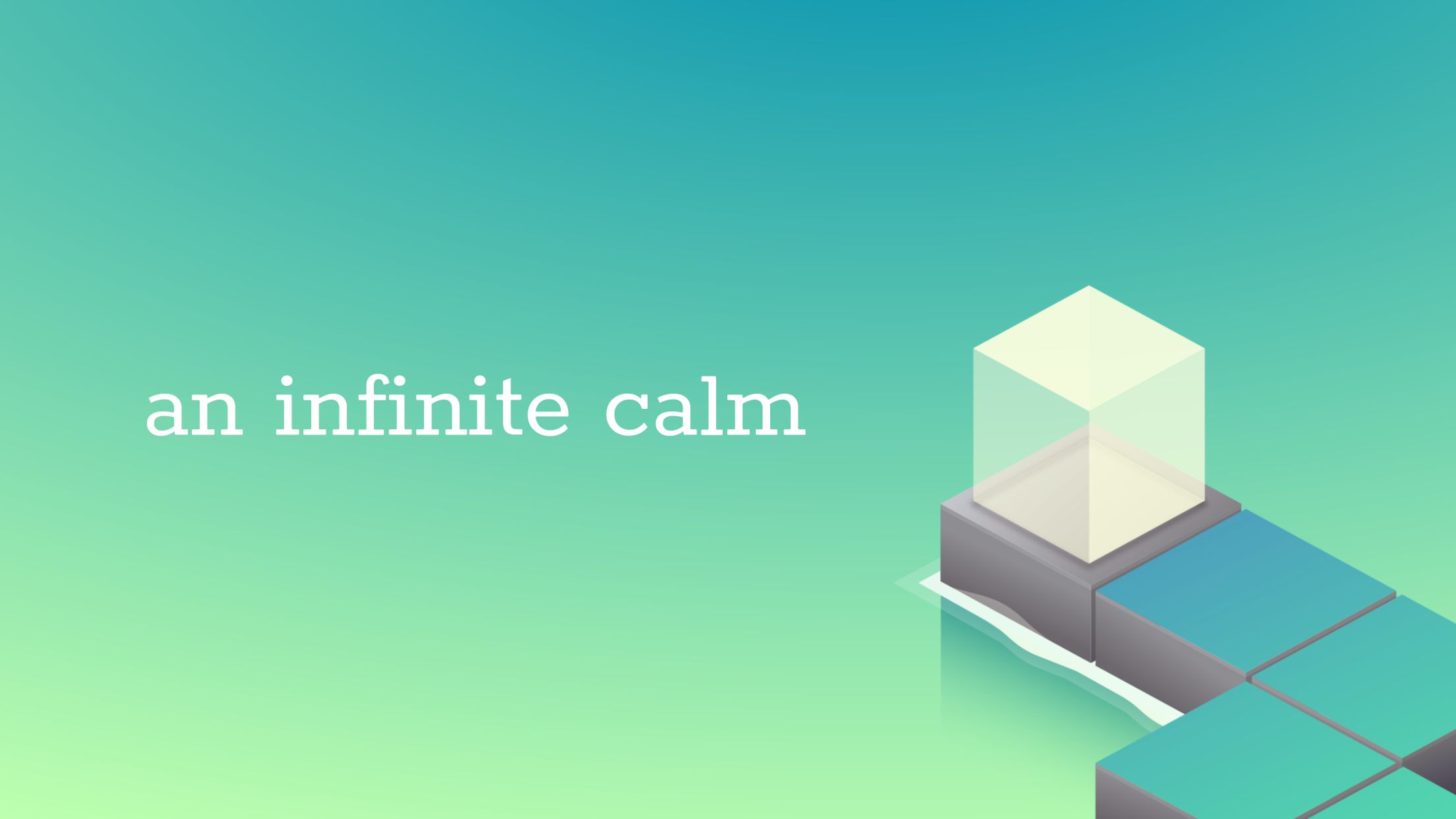 An Infinite Calm
