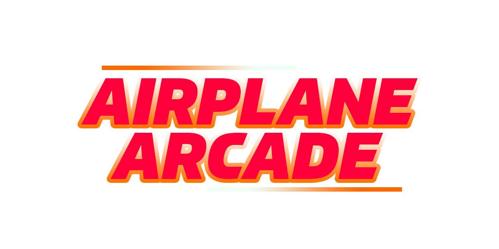 Airplane Arcade (Prototype)