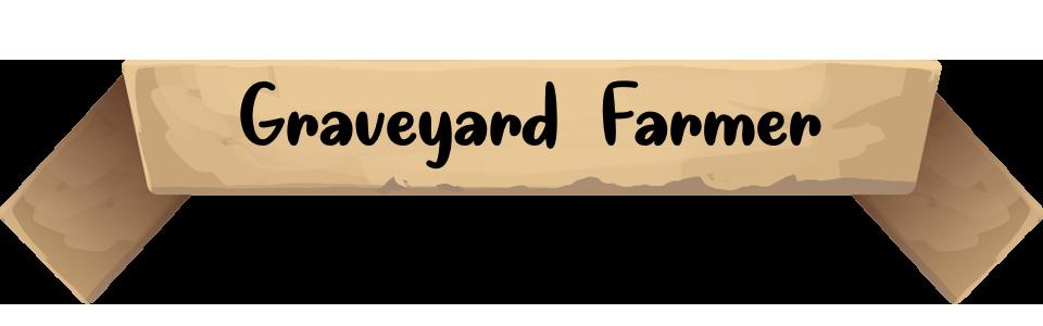 Graveyard Farmer