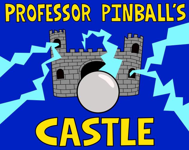 Professor Pinball's Castle