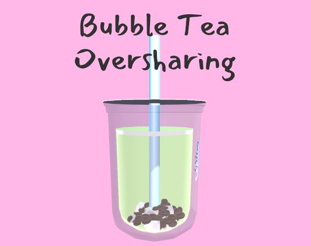 Bubble Tea Oversharing