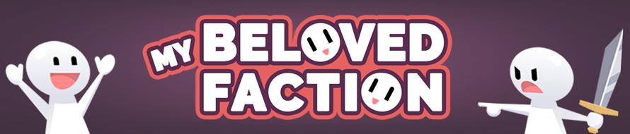 My Beloved Faction
