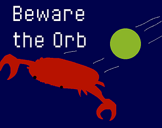 Beware the Orb