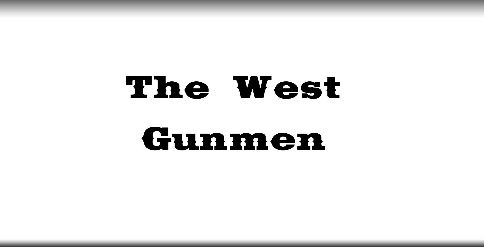 The West Gunmen