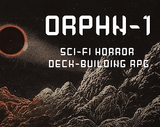 ORPHN-1 — A Sci-Fi Horror Deck-Building RPG