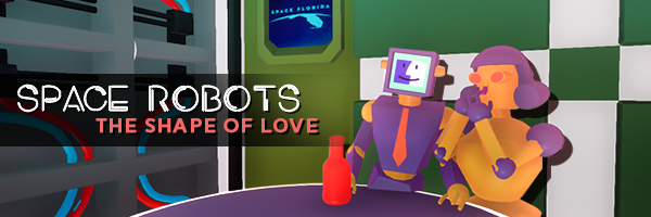Space Robots | The Shape of Love
