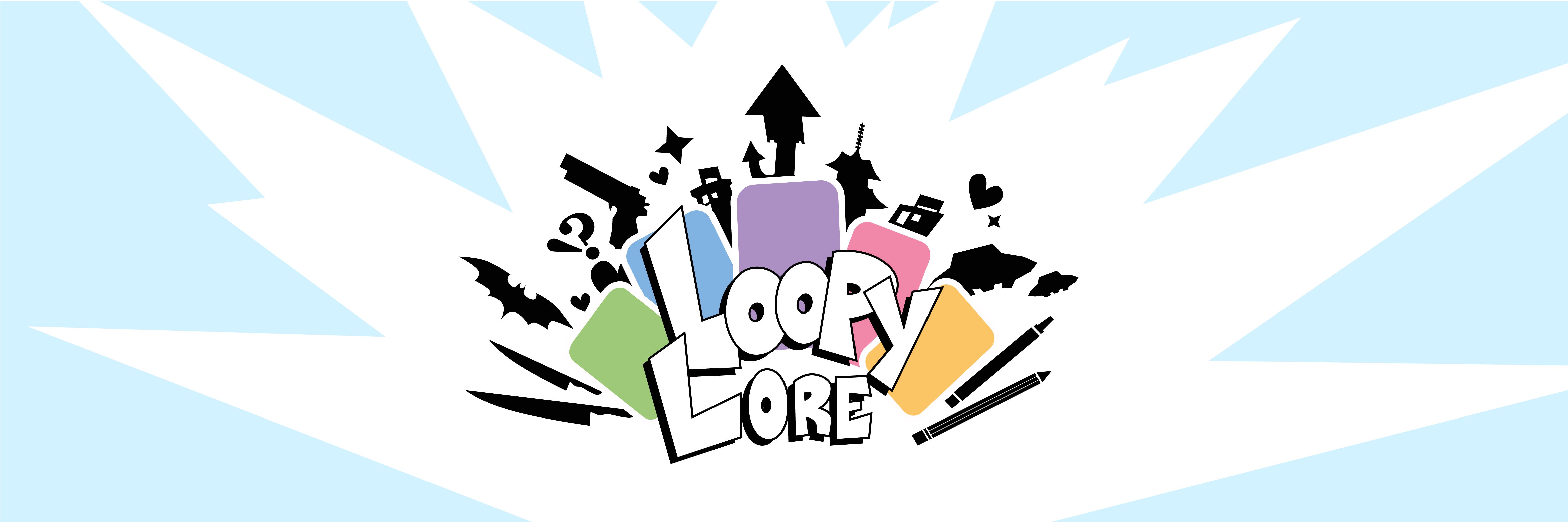 Loopy Lore