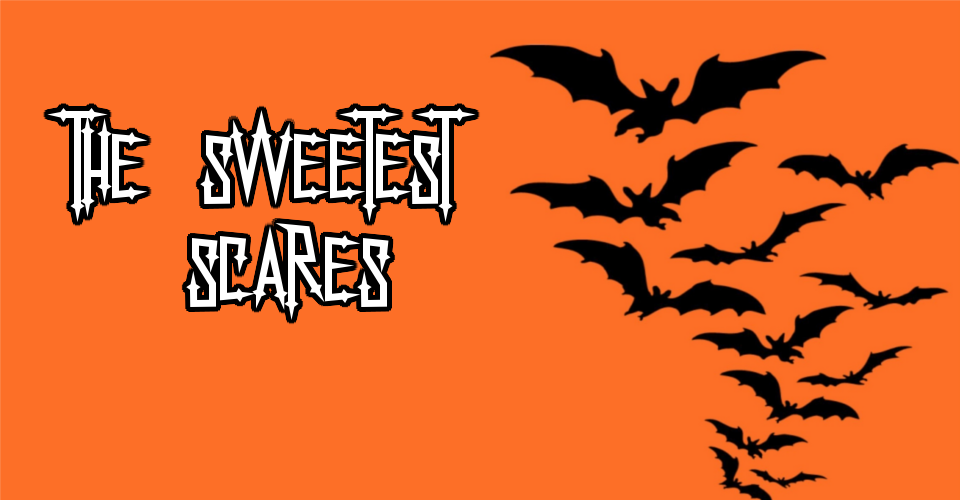 The Sweetest Scares