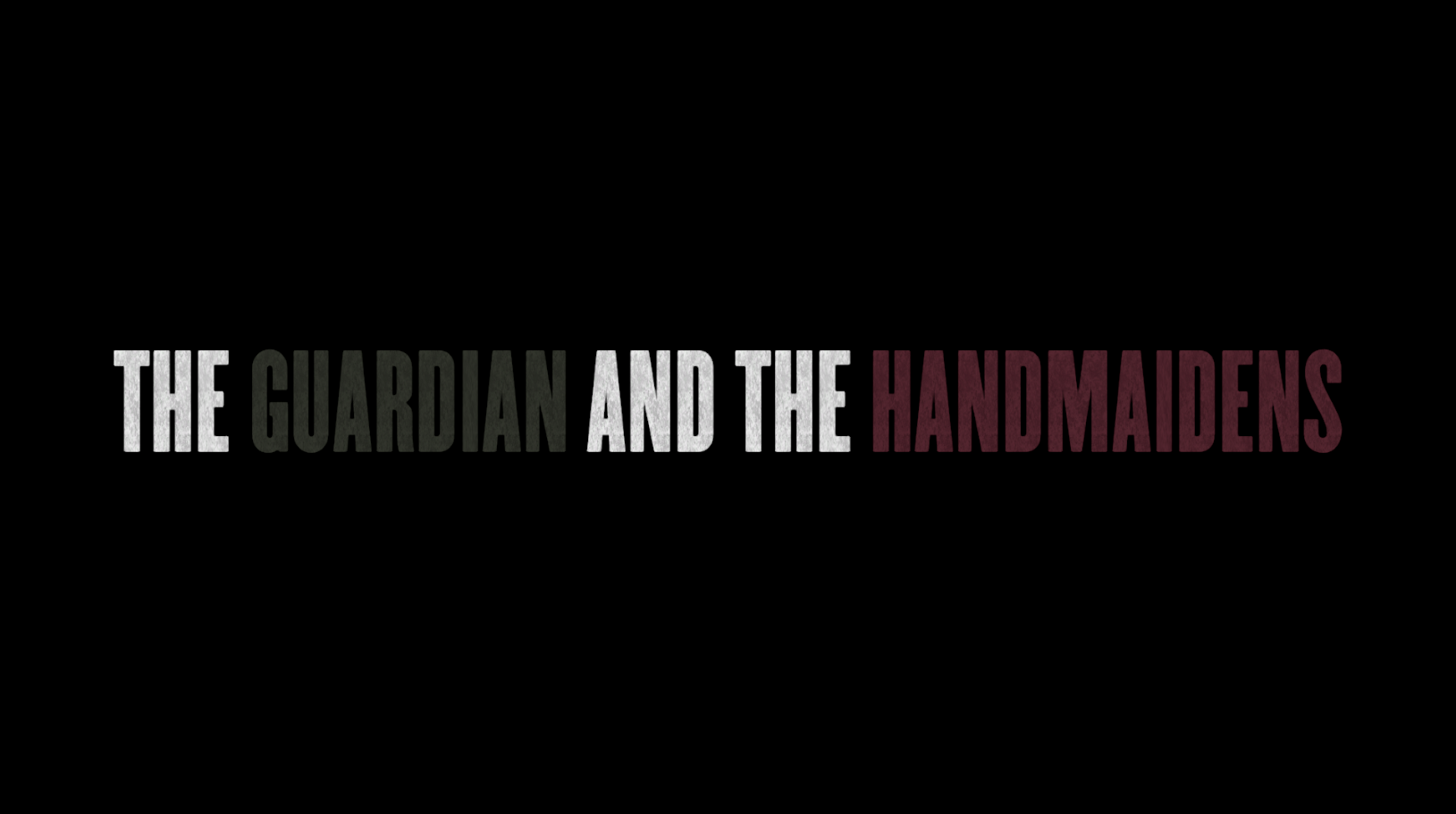 The Guardian and the Handmaidens