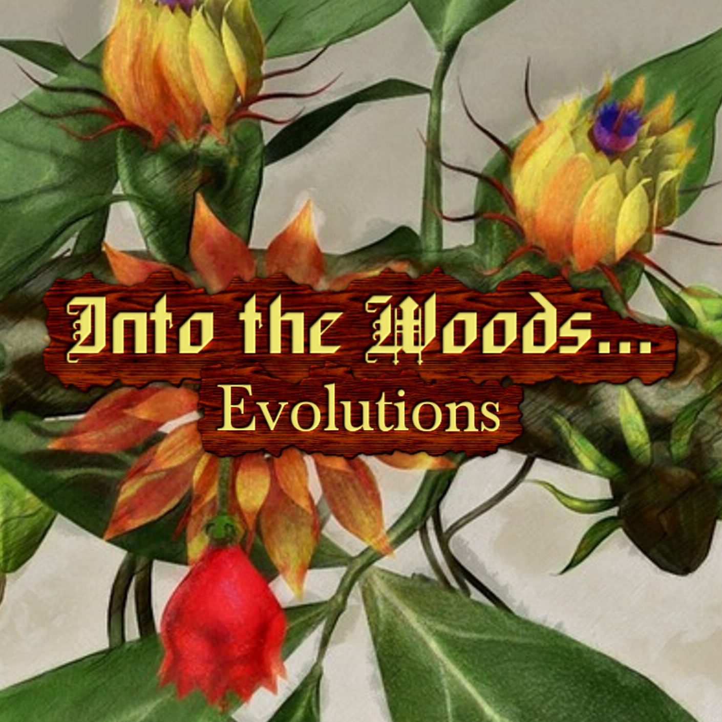 Into the Woods... Evolutions