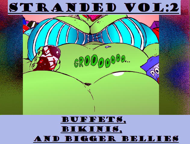 Stranded Volume 2:Buffets, Bikinis, and Bigger Bellies