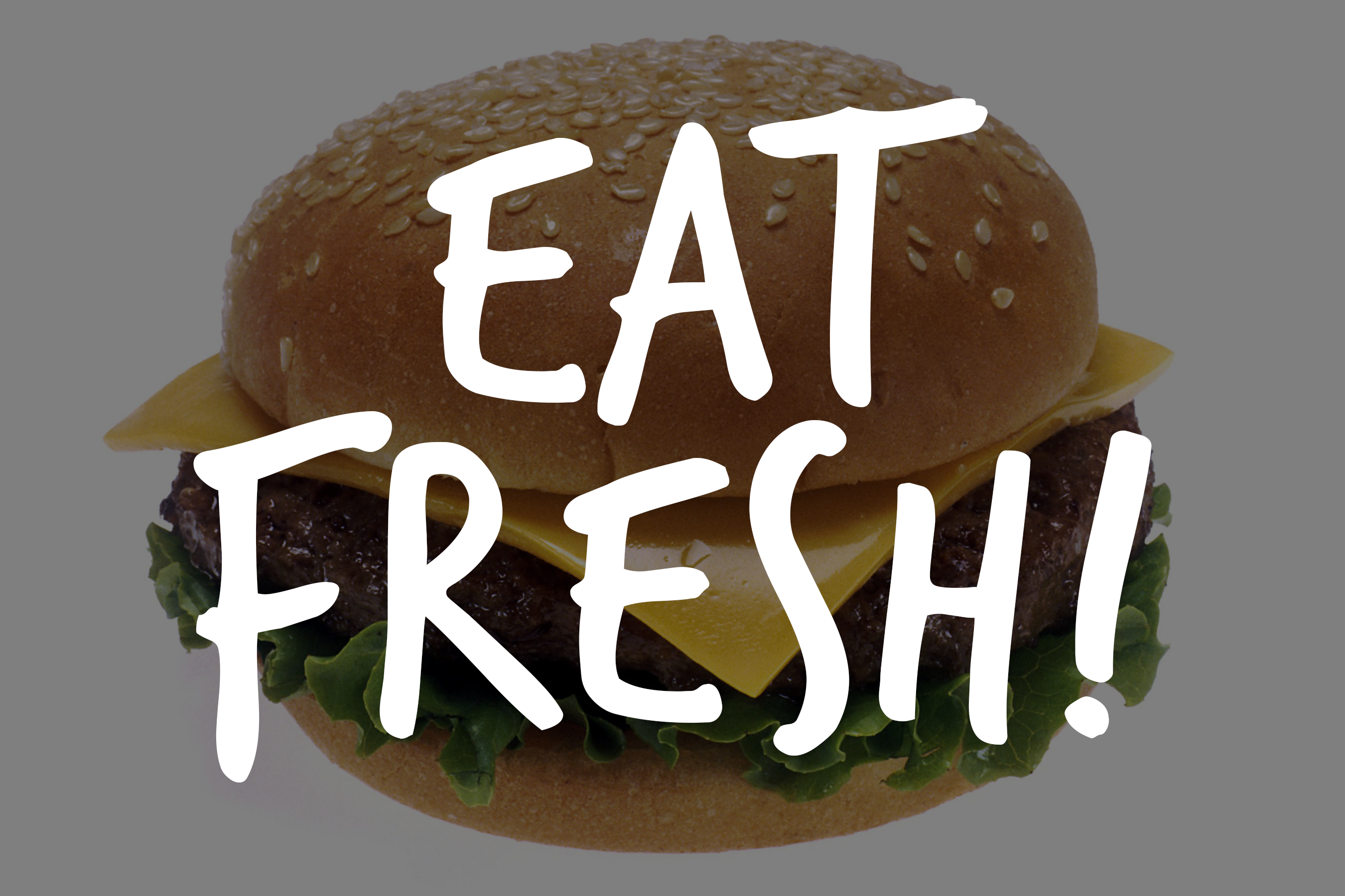 EAT FRESH! a commentary