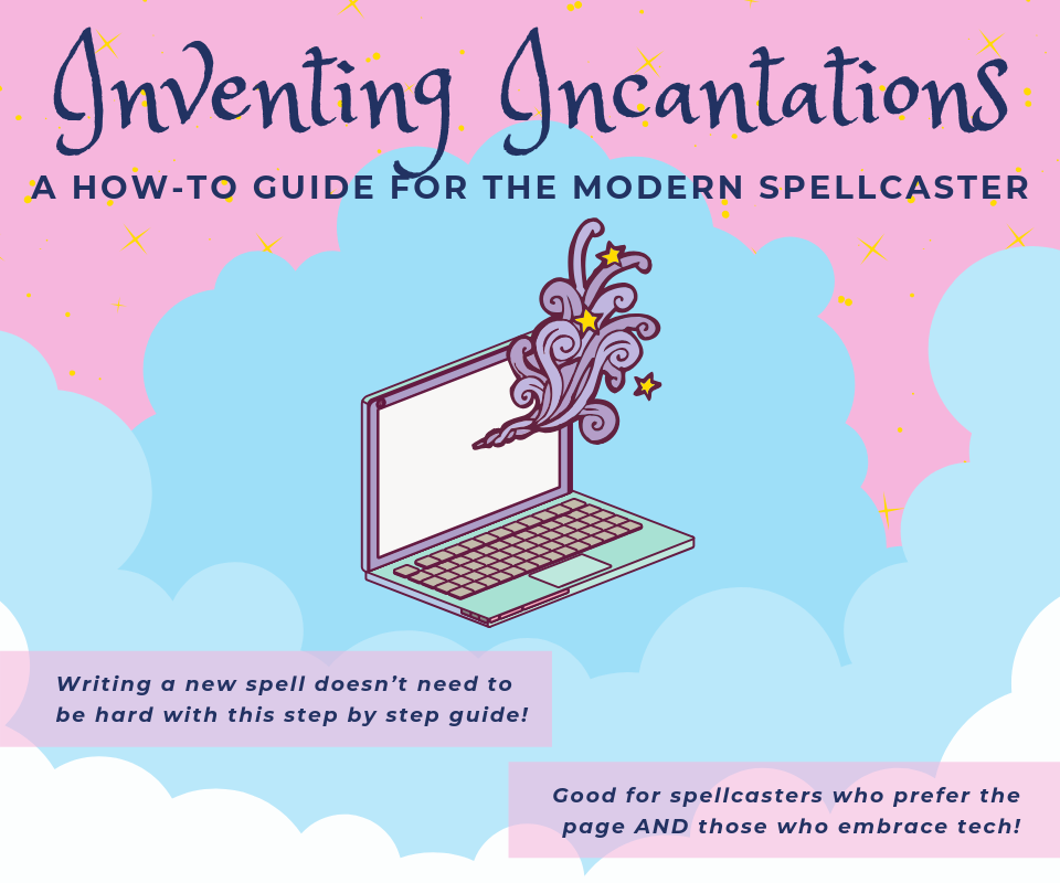 Inventing Incantations: A How-to Guide for the Modern Spellcaster