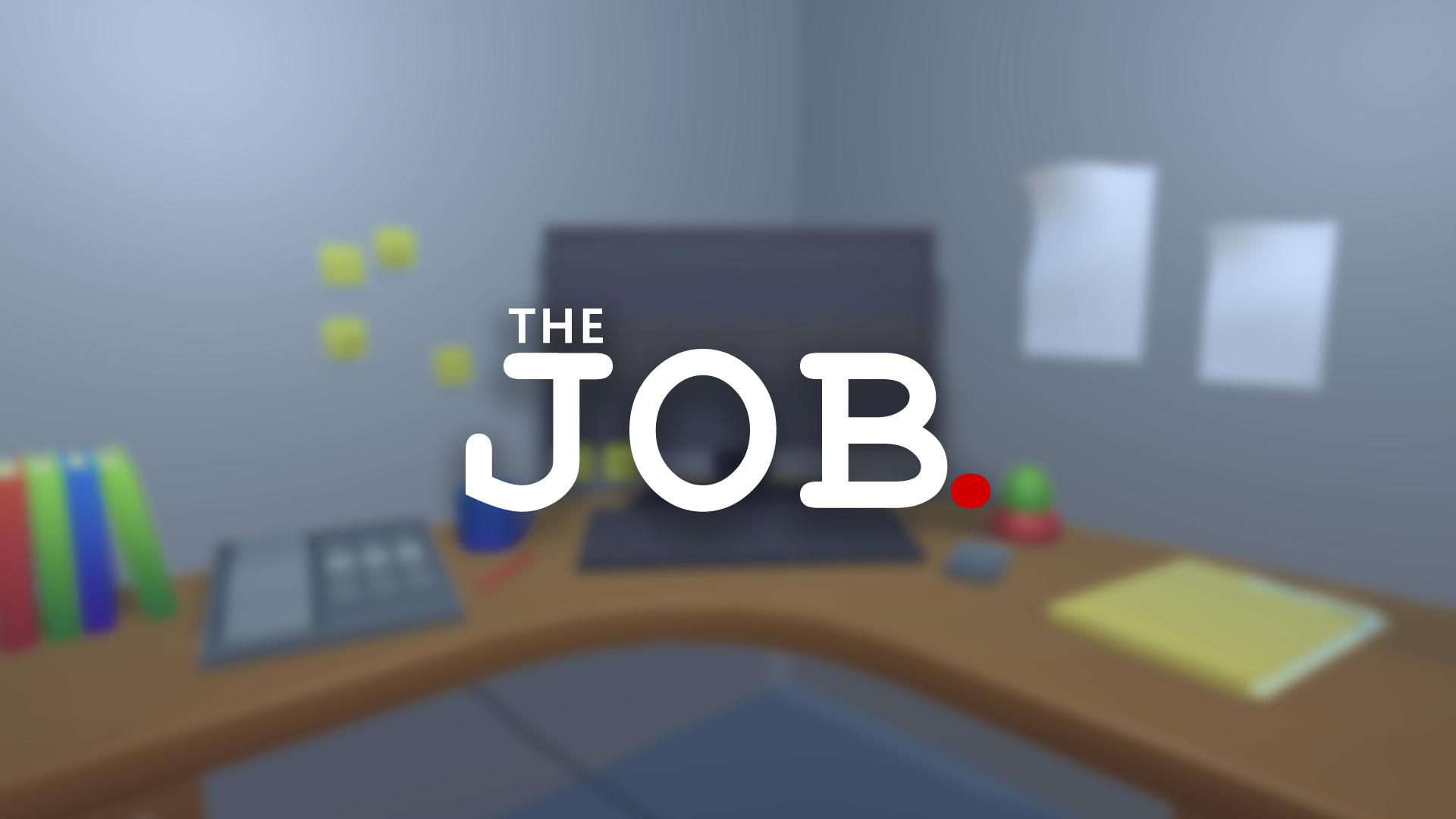 The Job.