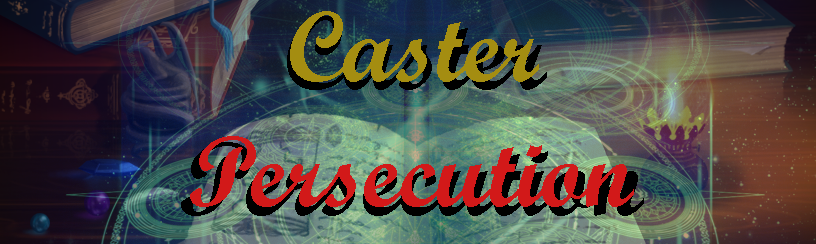 Caster Persecution