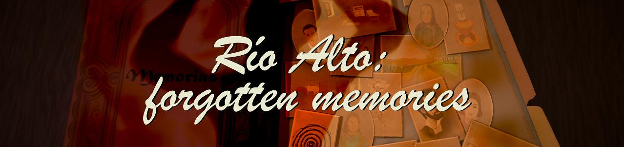 Rio Alto: Forgotten Memories