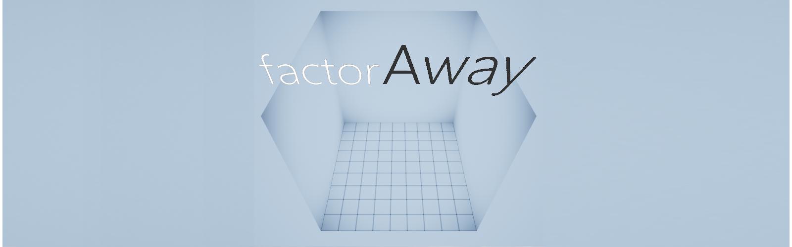 factorAway