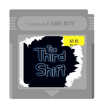 The Third Shift: 1st and 2nd Hour (Demo)