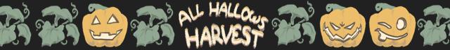 All Hallow's Harvest