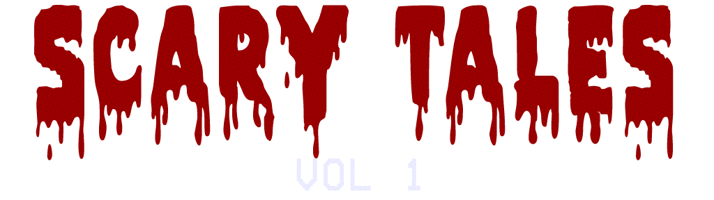 Scary Tales Vol. 1