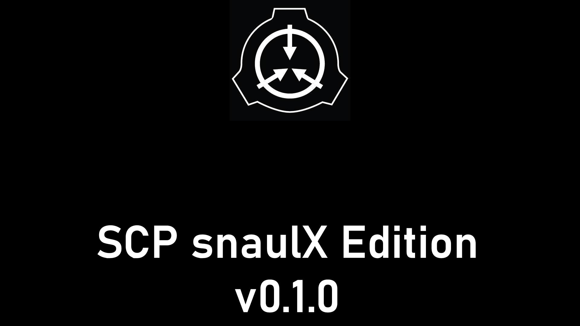 SCP snaulX Edition