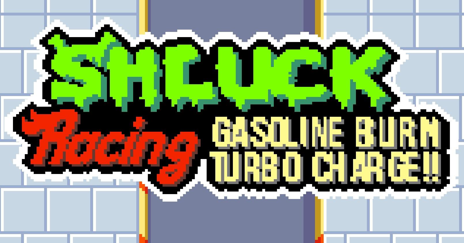 Shluck Racing: Gasoline Burn Turbo Charge!!