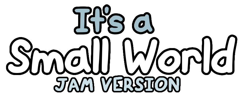 It's a Small World - Jam Version