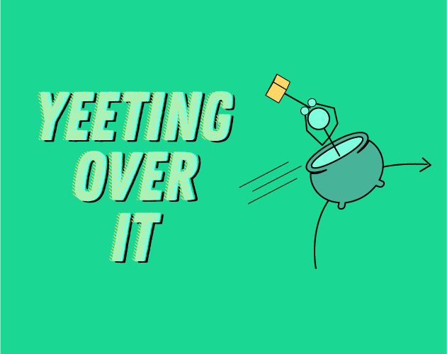 Yeeting Over It - Better Together Edition