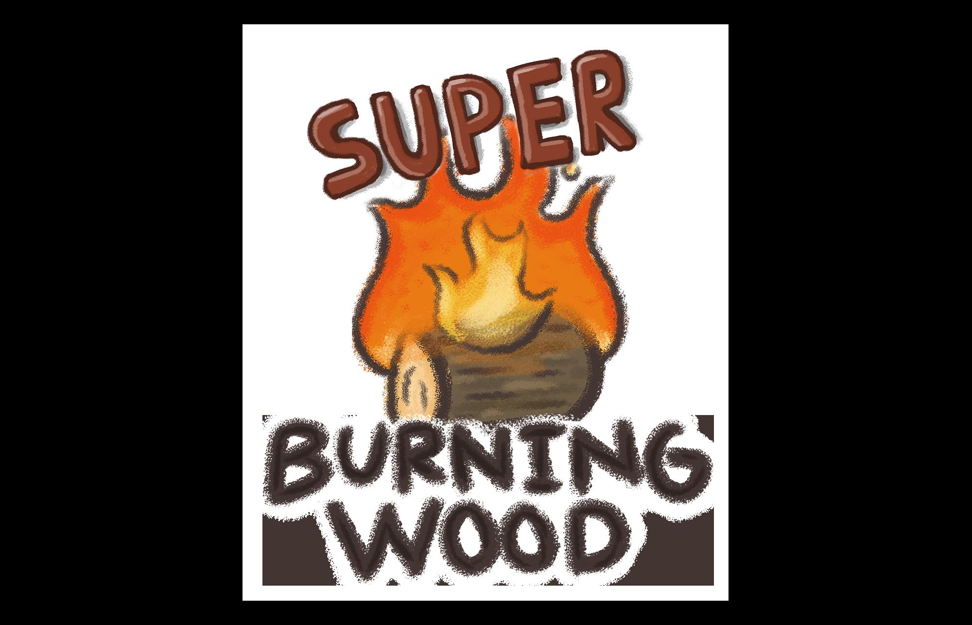 Super Burning Wood