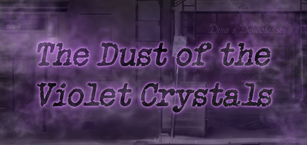 The Dust of the Violet Crystals