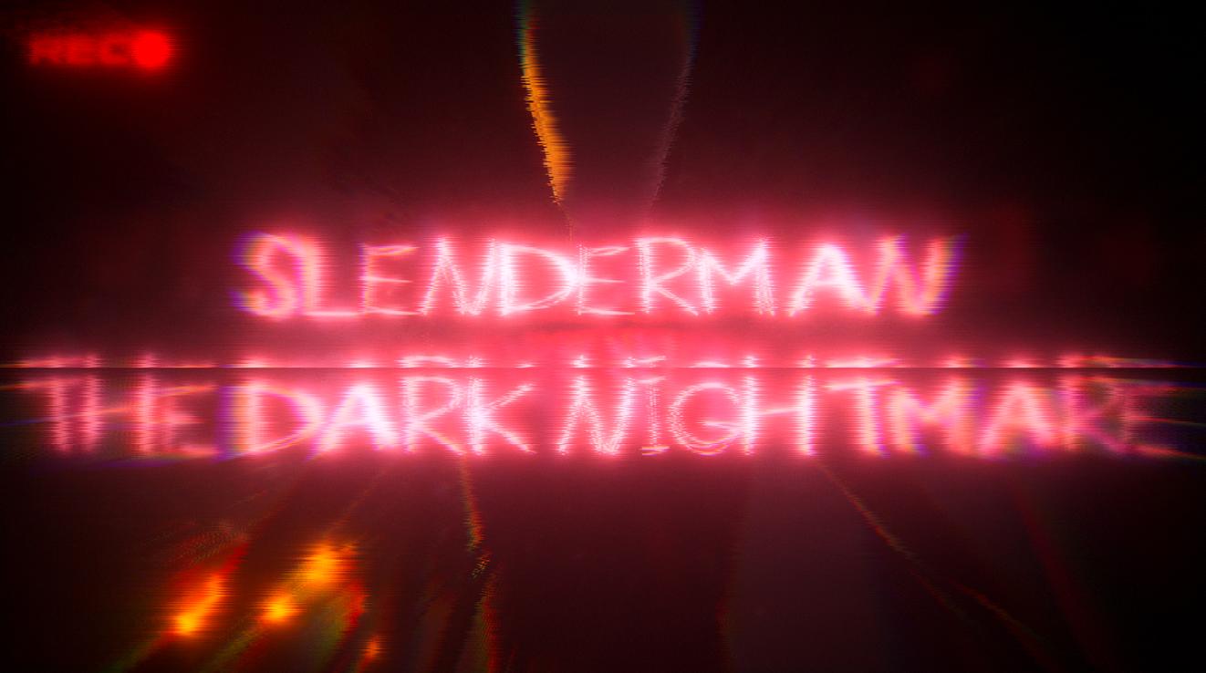 Slender Man: The Dark Nightmare