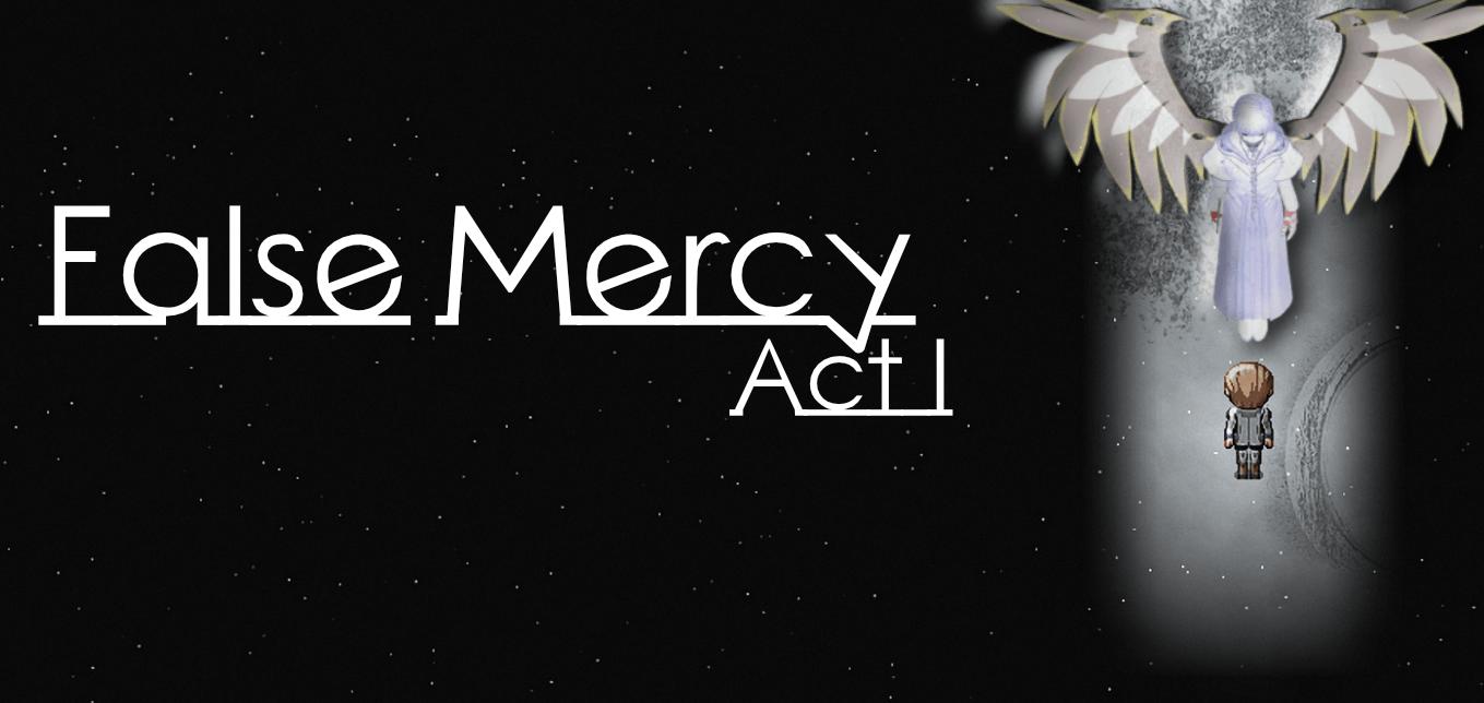 False Mercy (ACT I)
