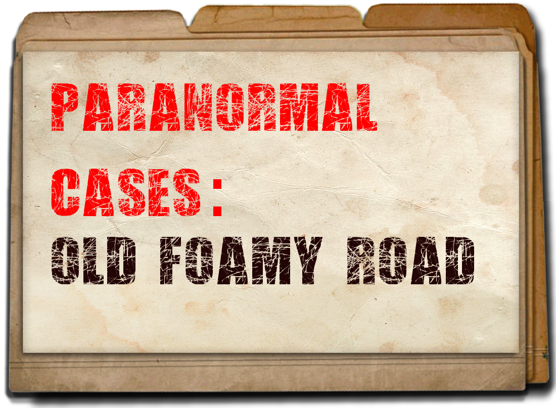 Paranormal Cases : Old Foamy Road