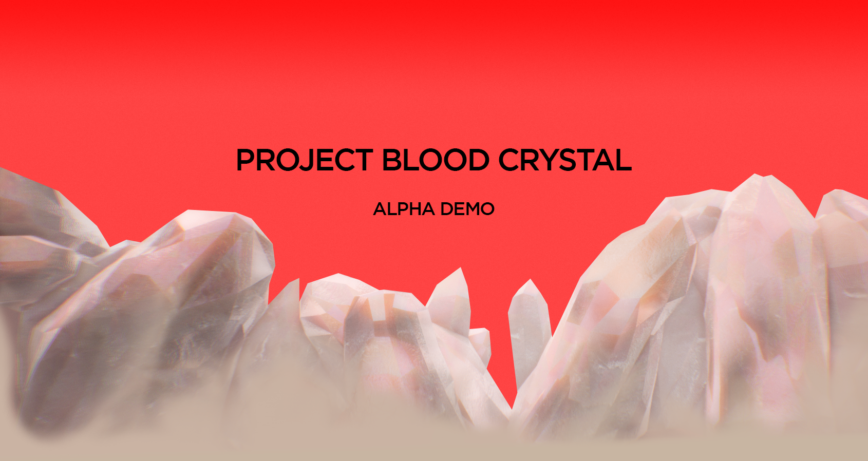 Project Blood Crystal