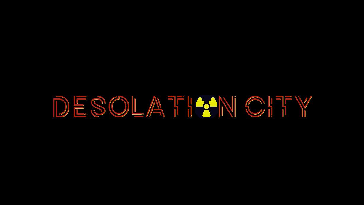 DESOLATION CITY (Alpha Ver.)