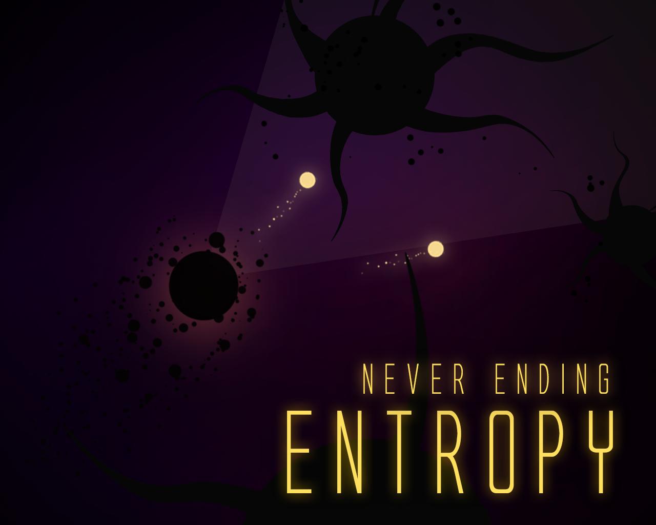 Never Ending Entropy