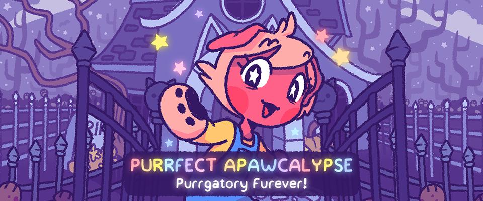 Purrfect Apawcalypse: Purrgatory Furever!