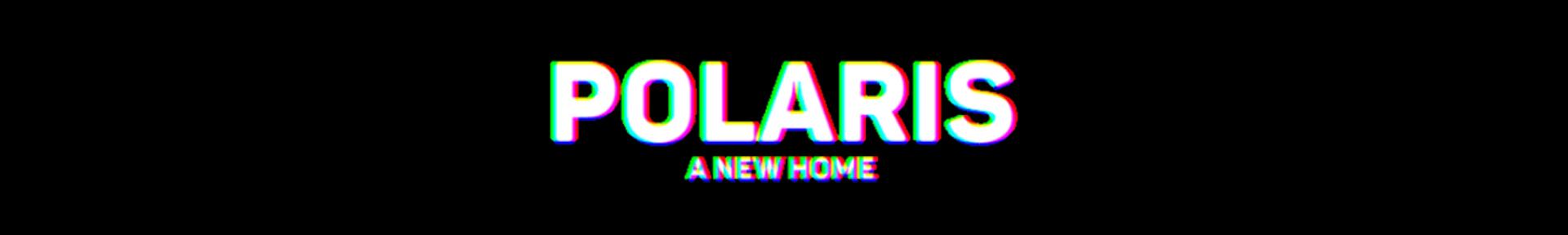 Polaris: A new home