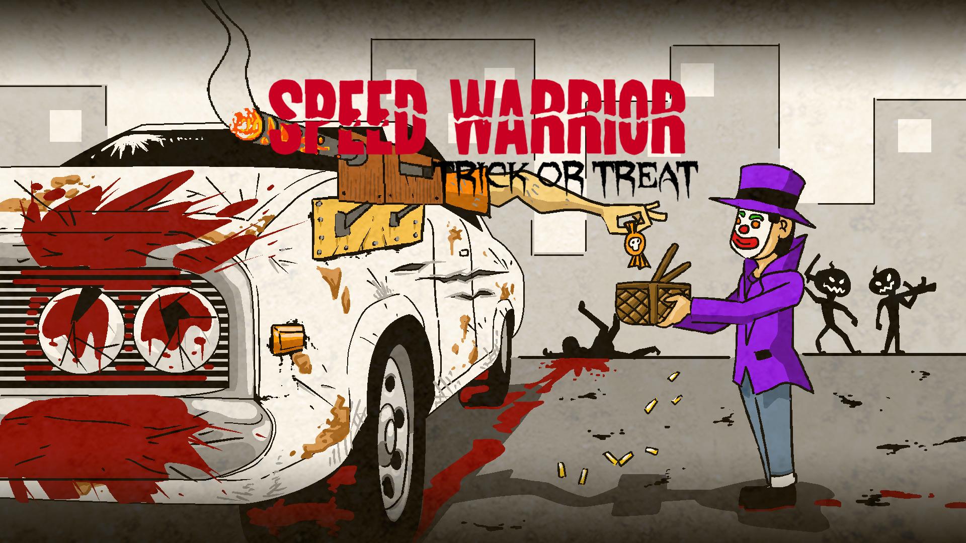 Speed Warrior Trick or Treat