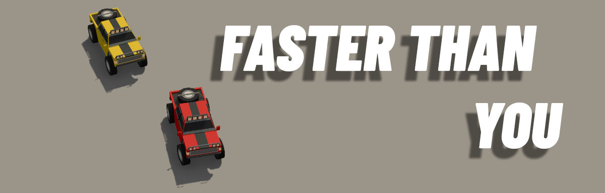 Faster Than You