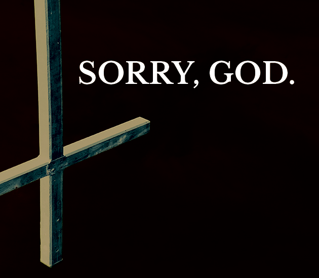 Sorry, God.
