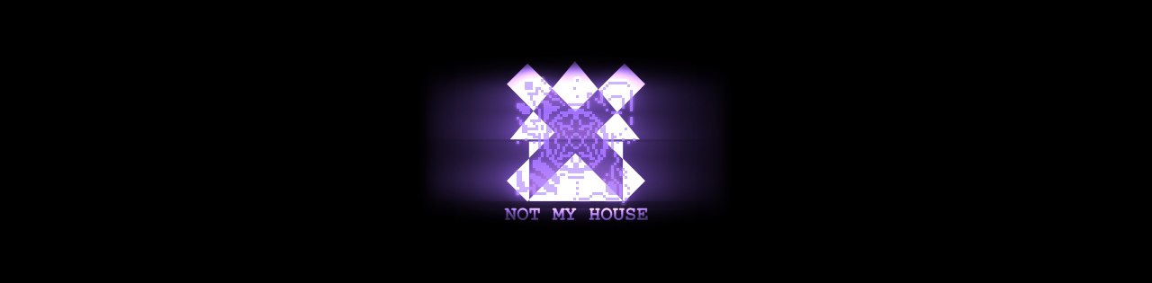 Not My House
