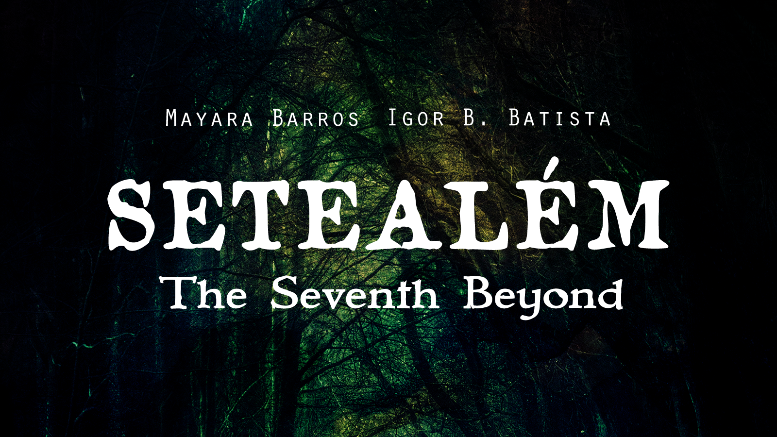 Setealém: The Seventh Beyond