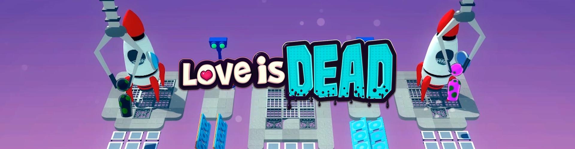 Love is Dead