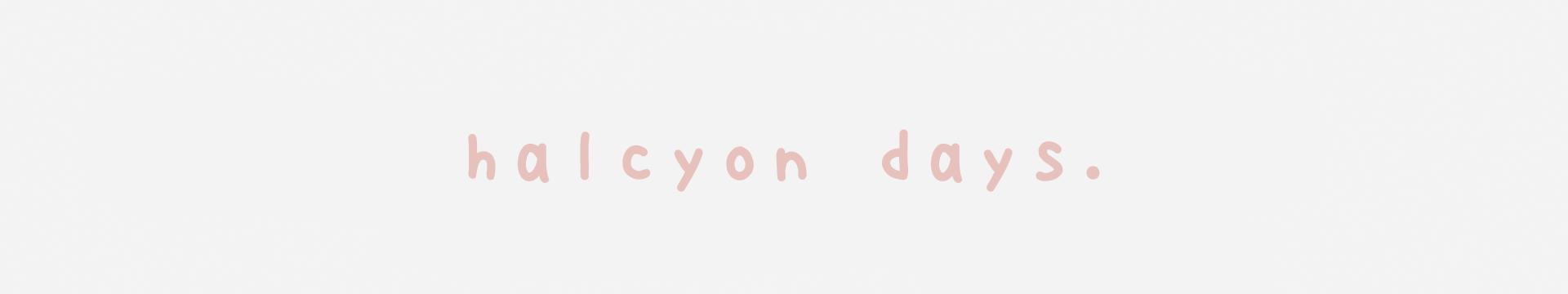 halcyon days: a love story