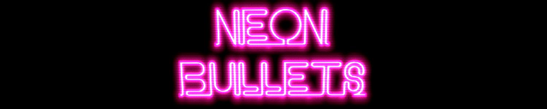 Neon Bullets