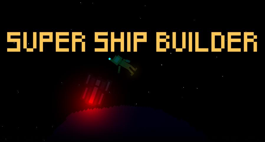 Super Ship Builder