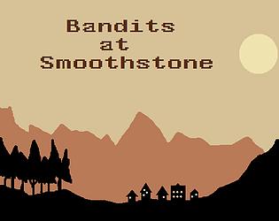 Bandits at Smoothstone