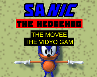Sanic the Hedgehog: The Movie: The Game