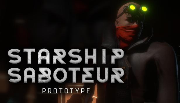 Starship Saboteur Prototype